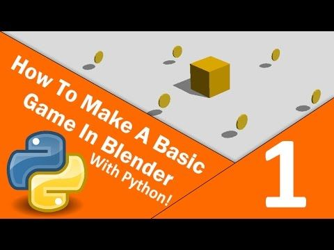 How To Make A Basic Game In Blender With Python Part 1 Youtube