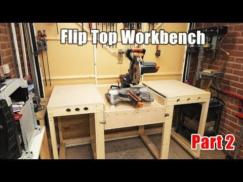 Workbench With A Flip Top Mitre Saw Station All In One Solution Workbench Part 2 Youtube In 2020 Mitre Saw Station Workbench Miter Saw