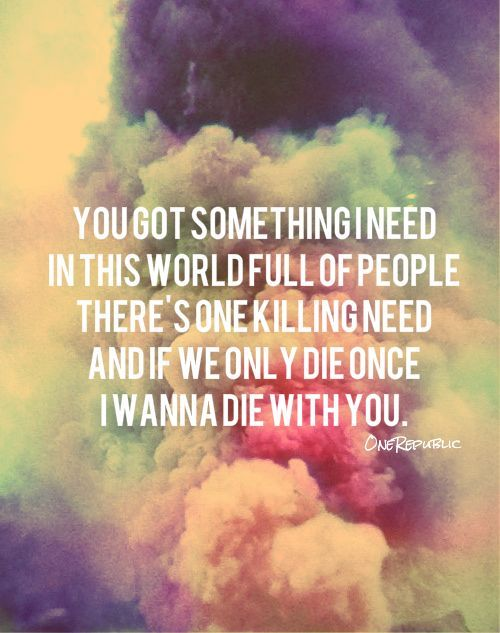 I Wanna Die With You - One Republic