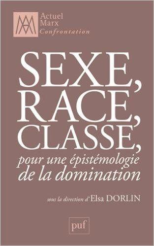 Sexe, race, classe, pour une épistémologie de la domination: Amazon.fr: Elsa Dorlin: Livres