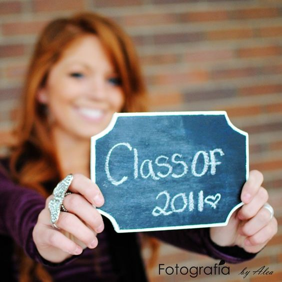 Cute idea for senior pictures...prop chalkboard sign
