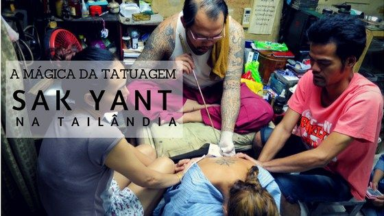 A mágica da tatuagem Sak Yant na Tailândia