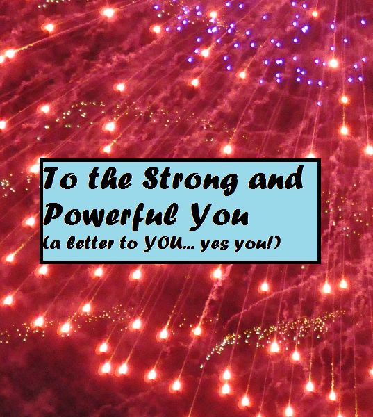 A Letter to YOU... Yes You  To the Strong and Powerful You,  You are capable of so much, don't sell yourself short. I wrote this letter to all of my readers and anyone who stops by my blog, because I wholeheartedly believe it!  #WeightLoss #LosingWeight #Powerful #Power #Strong #Strength