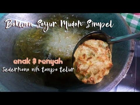 Resep Bakwan Sayur Ote Ote Bala Bala Renyah Mudah Simpel Memasak Resep Resep Masakan