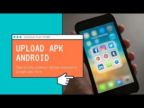 Upload Apk Android Ke Google Play Store Step By Step Publikasi Aplikasi Aplikasi Google Play Android