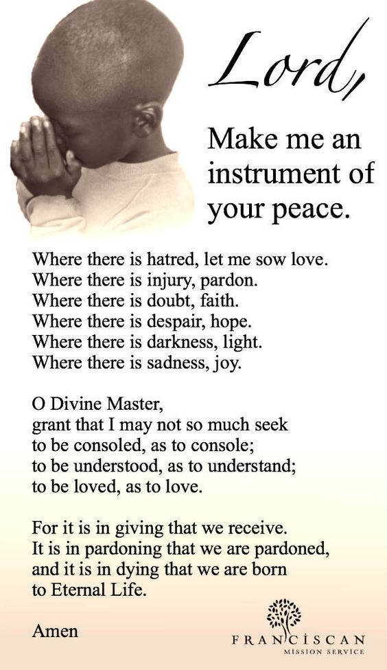 Lord, make me an instrument of your peace...    More at http://ibibleverses.com