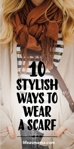 Winter, Summer, Spring or Fall- it's always a good time to wear a scarf. If you're always at a loss for how to tie your scarf, or just want something new, this is a great list!: