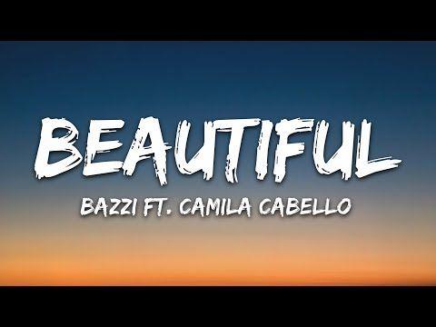 Bazzi Camila Cabello Beautiful Lyrics Youtube Lol Gd The Metta Pot Fam You Aint Fam Beautiful Lyrics Camila Cabello Lyrics