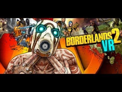Fix Borderlands 2 Vr Black Screen Issue And Borderlands 2 Vr Not