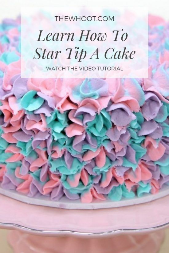How To Star Tip A Cake Video Tutorial Cupcake Decorating Tips