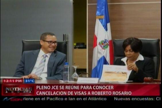 Pleno de La JCE Se Reúne Para Conocer La Cancelación De Visas A Roberto Rosario