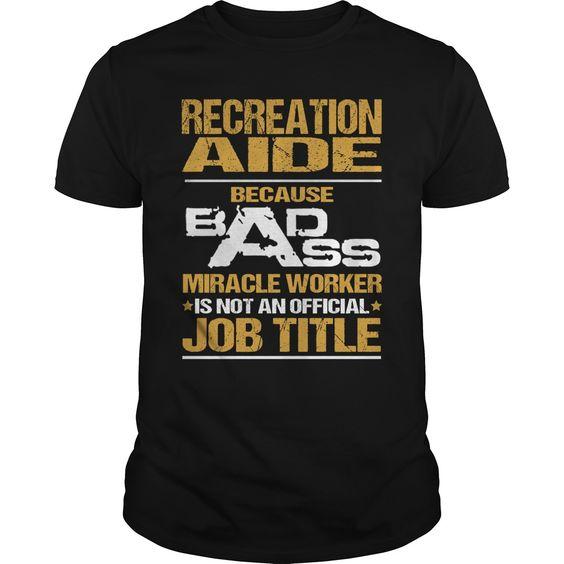 (Top Tshirt Fashion) RECREATION AIDE BADASS NEW [Tshirt design] Hoodies Tee Shirts