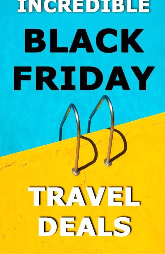 Black Friday Deals For Travellers And Cyber Monday Travel Deals Black Friday Hotels Fli In 2020 Cyber Monday Travel Deals Black Friday Travel Deals Budget Travel Tips