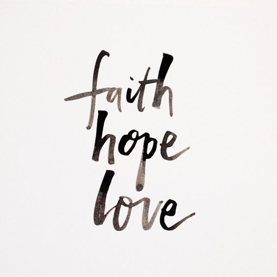/ faith, hope, love