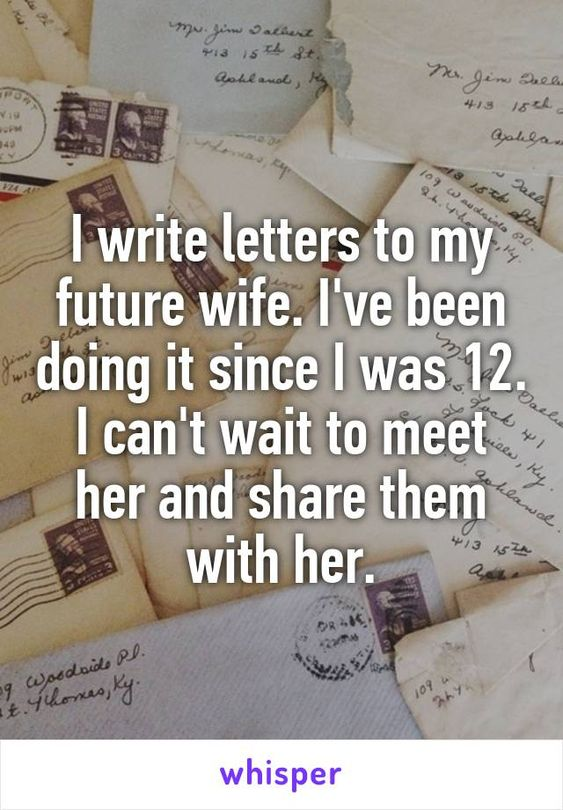 I write letters to my future wife Iu0027ve been doing it since I was - how to write romantic letters