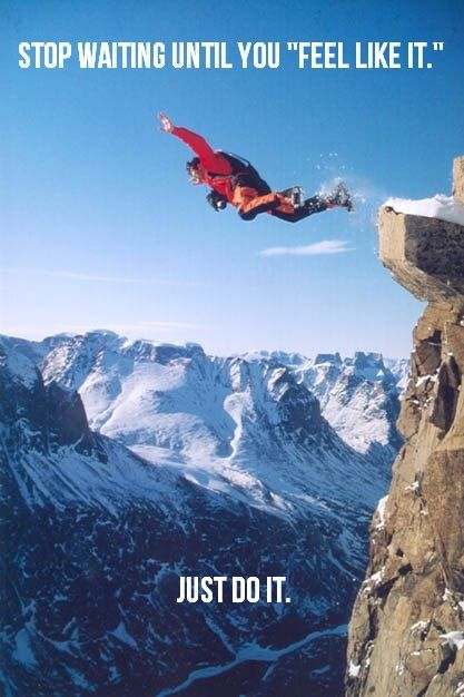 Base jumping- so doing this... Bridges , cliffs here I come!!: Nike Quotes, Fitness Lifestyle, Healthy Fitness, Skydiving Quotes, Healthy Inspirations, Fitness Inspiration, So True, Fitness Quotes, Stop Waiting Quotes