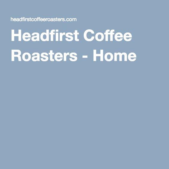 Headfirst Coffee Roasters - Home