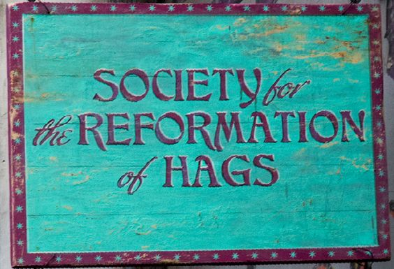society for the reformation of hags - Google Search