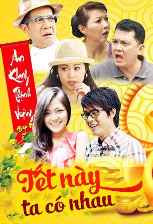 Phim Hài Tết 2017: Tết Này Ta Có Nhau