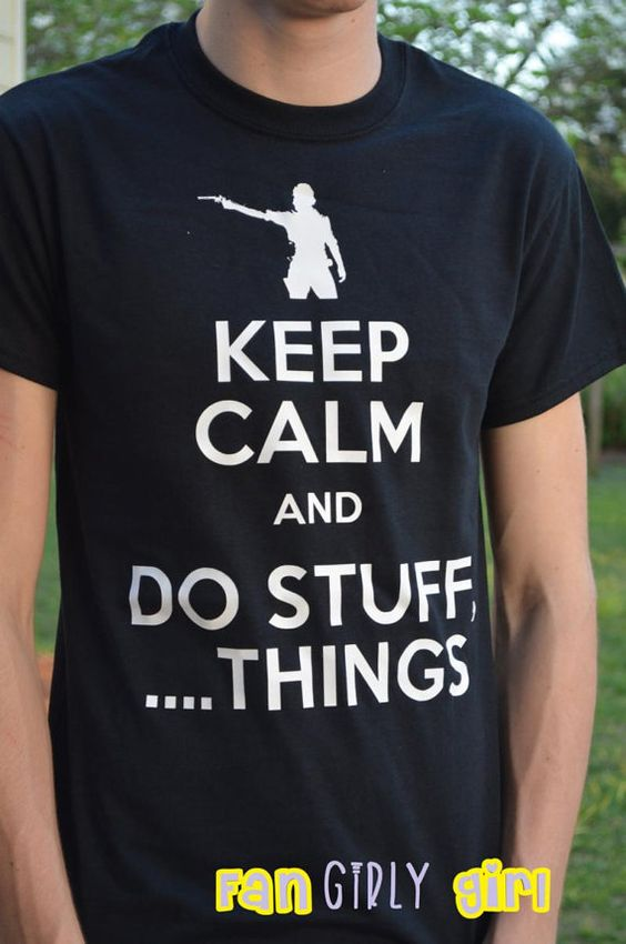 """The Walking Dead TV show inspired ... """" Keep Calm and Do Stuff, Things """" ... Rick Grimes Shirt on Etsy, $15.00"""