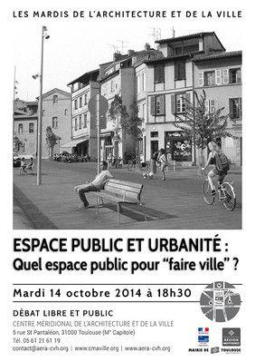 """Débat : """"Espace public et urbanité : quel espace public pour faire ville ?"""" http://www.aera-cvh.org/cultures/les-mardis-de-l-architecture/"""