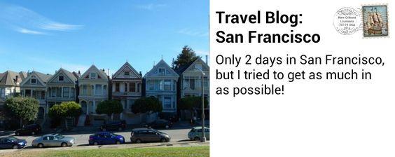 Travel Blog: Breezing Through San Francisco  #travel #sanfrancisco #cali #fishermanswharf #fullhouse #mrsdoubtfire
