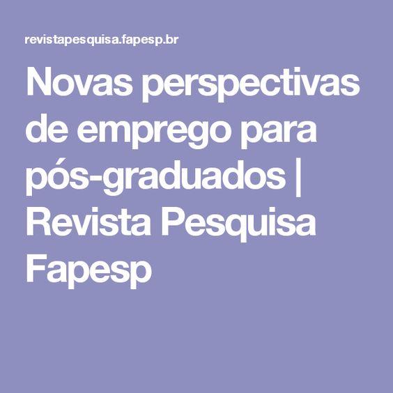 Novas perspectivas de emprego para pós-graduados | Revista Pesquisa Fapesp
