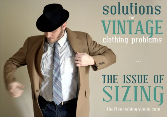 Tips & ideas on solving on one of the biggest challenges with vintage clothing - sizing