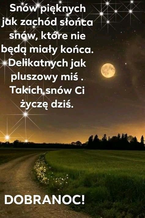 Pin By Jolanta Kowalczyk On Pozdrowienia Zyczenia Good Night Quotes Night Quotes Good Night