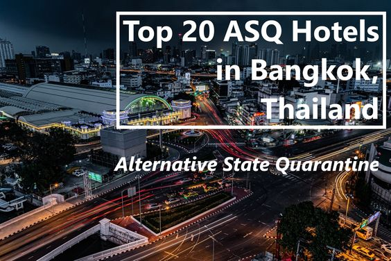 Top 20 Best & Cheapest ASQ Hotels to stay in Bangkok Thailand 2021(Cheapest to Highest price).