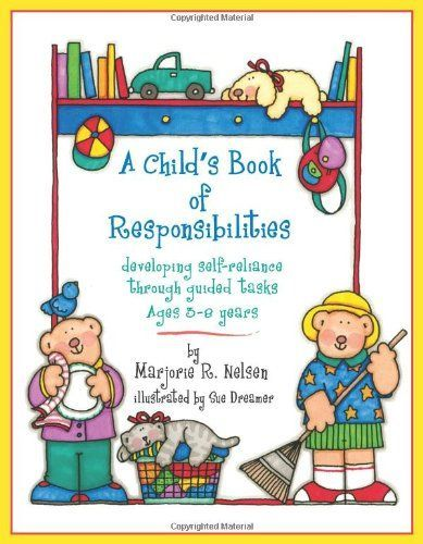 A Child's Book of Responsibilities: developing self-relia