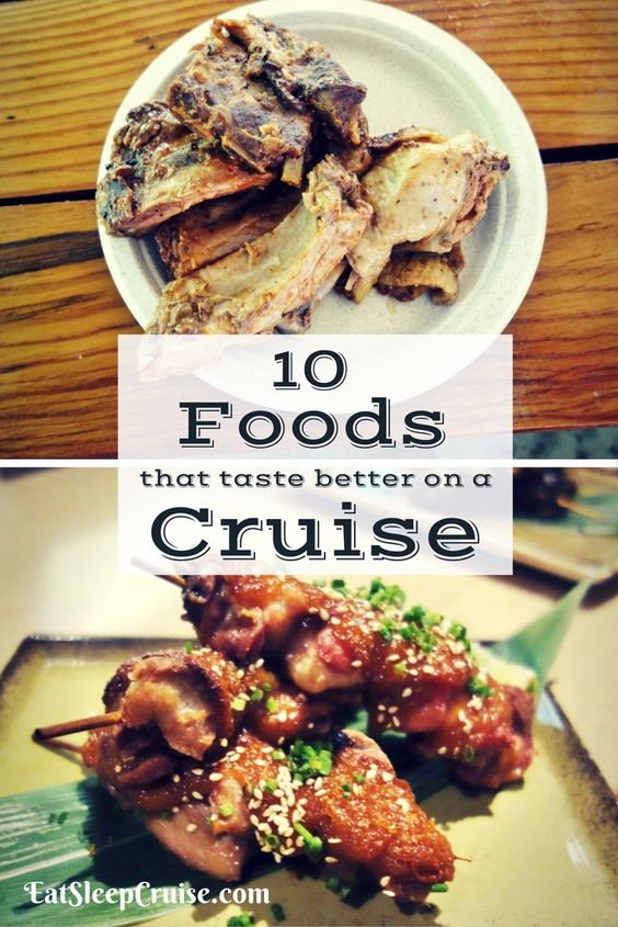 Foods that taste better on a cruise- What's your favorite?