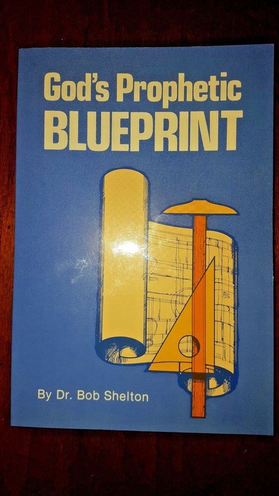 God S Prophetic Blueprint By Dr Bob Shelton Paperback Signed By