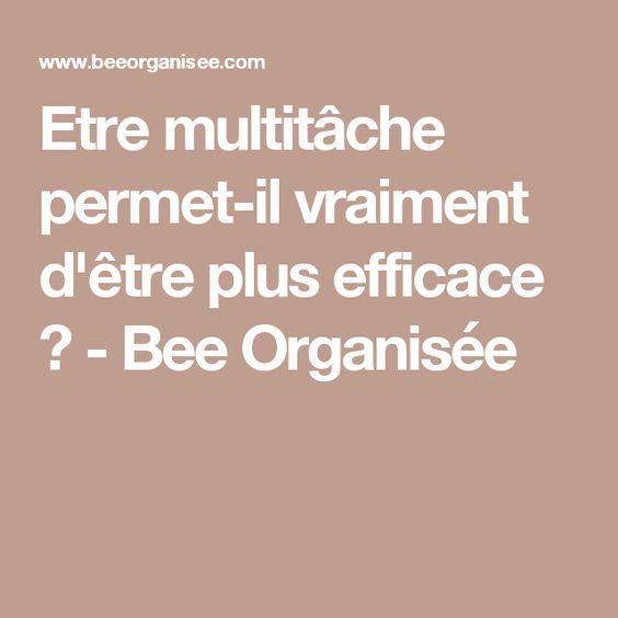 Etre multitâche permet-il vraiment d'être plus efficace ? - Bee Organisée