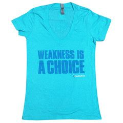 Weakness Is A Choice V-Neck (Ocean Teal)