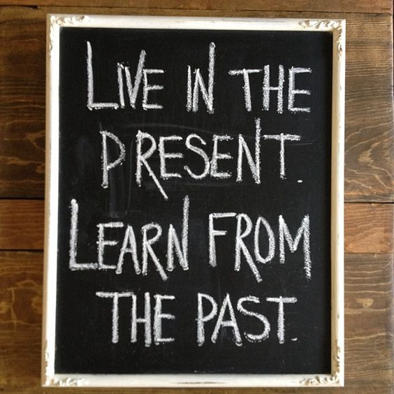 Don T Live In The Past Quotes: Don't Judge Me On My Past I Don't Live There Anymore