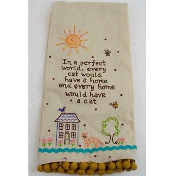 """""""Every cat would have a home..."""" Tea Towel"""