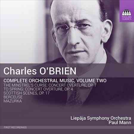 Liepaja Symphony Orchestra - O'Brien: Complete Orchestral Music: Vol. 2
