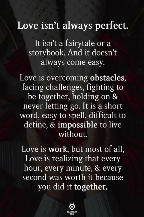 Love Isn T Always Perfect It Isn T A Fairytale Or A Storybook Romantic Love Quotes Love Quotes For Him Romantic Love Quotes For Her