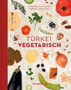 Kochbuch von Orkide & Orhan Tançgil: Türkei vegetarisch