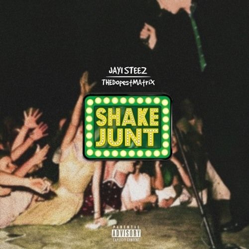 Check out the new single Shake Junt by Jayi Steez feat. TheDopestMatrix!
