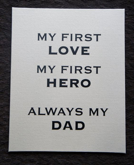 Fathers day gift: My first love My first Hero always my Dad Canvas Board by nlcorder,: