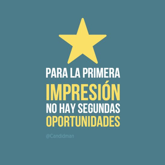 Para la primera impresi n no hay segundas oportunidades Primera impresion