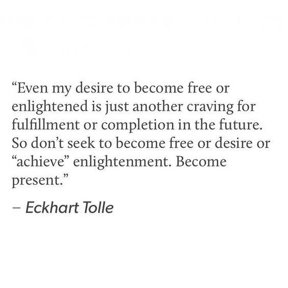 #eckharttolle #present #beherenow #thepowerofnow #mindful