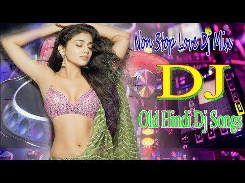 Dj Old Hindi Remix Hi Bass Dholki Mix Non Stop Hits Old Song Hindi Dj Remix Song 2019 Youtube Dj Songs Dj Remix Songs Dj Remix
