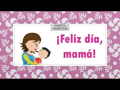 417 Feliz Día Mamá Canta Maestra Youtube Feliz Día Mamacita Feliz Día Canciones Para Mamá