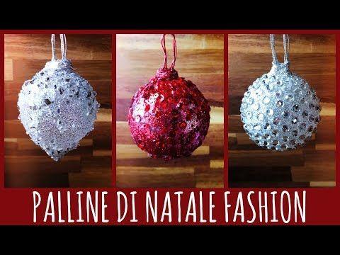 Decorazioni Natalizie Low Cost.3 Palline Di Natale Fashion Facilissime Low Cost E Bellissime Natale Arte Per Te Youtube Palline Di Natale Natale Decorazioni Natalizie