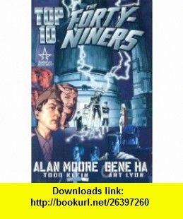 Top Ten The Forty-Niners (9781563897573) Alan Moore, Gene Ha , ISBN-10: 1563897571  , ISBN-13: 978-1563897573 ,  , tutorials , pdf , ebook , torrent , downloads , rapidshare , filesonic , hotfile , megaupload , fileserve