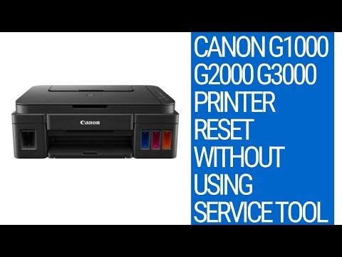 Canon G1000 G2000 G3000 Printer Reset without using Service
