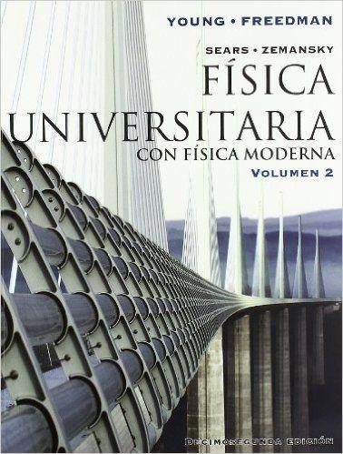 Física universitaria [Recurso electrónico] / Hugh D. Young, Roger A. Freedman -- Vol. II -- 12 ed. -- México [etc.] : Pearson Educación, 2009